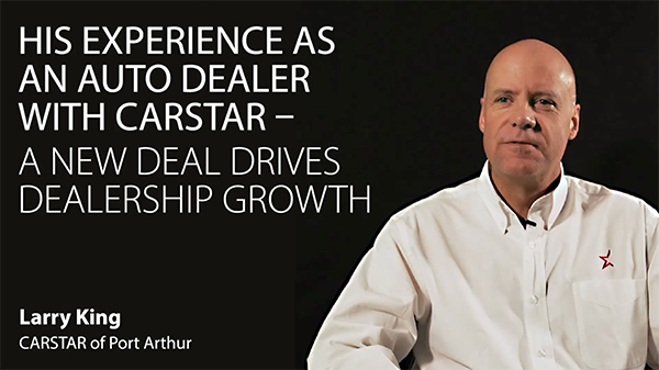 Video cover. Text: His Experience As An Auto Dealer With CARSTAR - A new deal drives dealership growth. Larry King, CARSTAR of Port Arthur